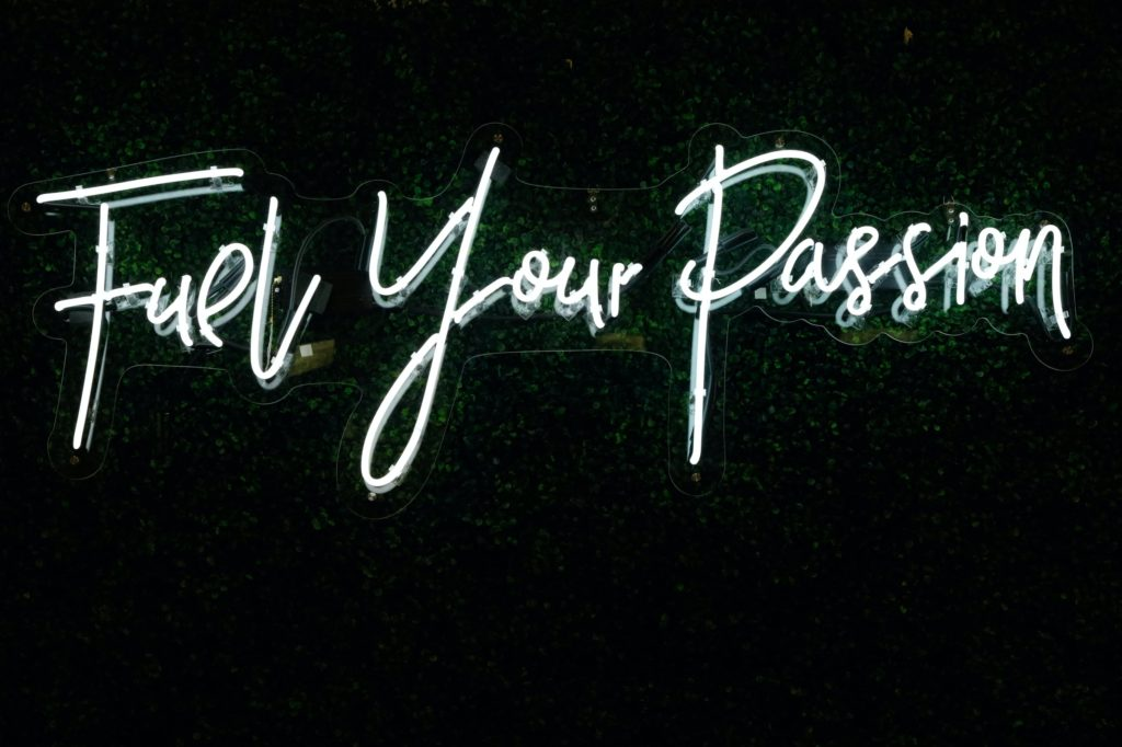 Fuel Your Passion sign